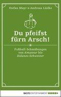 Du pfeifst fürn Arsch! (eBook, ePUB)