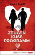 Kiss & Crime 1 - Zeugenkussprogramm (eBook, ePUB)