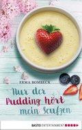 Nur der Pudding hört mein Seufzen (eBook, ePUB)