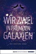 Wir zwei in fremden Galaxien (eBook, ePUB)