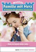 Familie mit Herz 15 - Familienroman (eBook, ePUB)