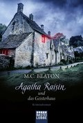Agatha Raisin und das Geisterhaus (eBook, ePUB)