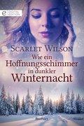 Wie ein Hoffnungsschimmer in dunkler Winternacht (eBook, ePUB)