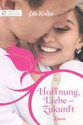 Hoffnung, Liebe - Zukunft (eBook, ePUB)