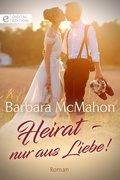 Heirat - nur aus Liebe! (eBook, ePUB)