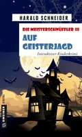 Die Meisterschnüffler III - Auf Geisterjagd (eBook, ePUB)