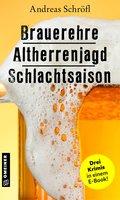 Brauerehre - Altherrenjagd - Schlachtsaison (eBook, ePUB)