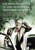 Das Leben ist vor dem 12. und nach dem 65. Lebensjahr am besten (eBook, PDF)