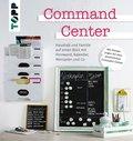 Command Center. Haushalt und Familie auf einen Blick mit Pinnwand, Kalender, Menüplan und Co. (eBook, PDF)