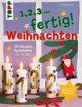 1,2,3, fertig ... Weihnachten (eBook, PDF)