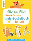 Bild für Bild - Das einfachste Kinderbastelbuch der Welt (eBook, PDF)
