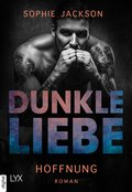 Dunkle Liebe - Hoffnung (eBook, ePUB)