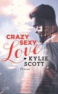 Crazy, Sexy, Love (eBook, ePUB)