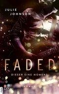 Faded - Dieser eine Moment (eBook, ePUB)