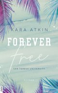 Forever Free - San Teresa University (eBook, ePUB)