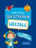 Weltall - Mein Meyers Quizblock
