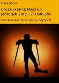 Cross-Skating Magazin Jahrbuch 2012 - 2. Halbjahr (eBook, ePUB)