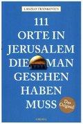 111 Orte in Jerusalem, die man gesehen haben muss
