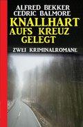 Knallhart aufs Kreuz gelegt: Zwei Kriminalromane (eBook, )