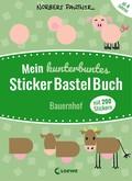 Mein kunterbuntes StickerBastelBuch - Bauernhof