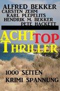 1000 Seiten Krimi Spannung - Acht Top Thriller (eBook, )