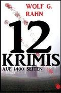 12 Wolf G. Rahn Krimis auf 1400 Seiten (eBook, )