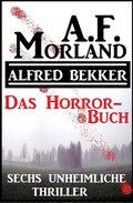 Das Horror-Buch: Sechs unheimliche Thriller (eBook, )
