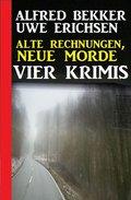 Alte Rechnungen, neue Morde: Vier Krimis (eBook, )