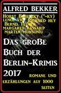 Das große Buch der Berlin-Krimis 2017 - Romane und Erzählungen auf 1000 Seiten (eBook, )