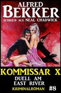 Neal Chadwick Kommissar X #8: Duell am East River (eBook, )
