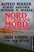 Drei Krimis von der Küste - Norddeutschland, Morddeutschland (eBook, )