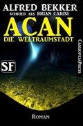 Brian Carisi SF Roman: Acan - Die Weltraumstadt (eBook, )
