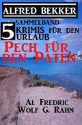 5 Krimis für den Urlaub - Pech für den Paten (eBook, )