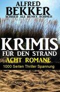 1000 Seiten Thriller Spannung - Alfred Bekker Krimis für den Strand (eBook, )