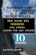 Sammelband 10 Krimis - Der Name des Mörders und andere Krimis für den Strand (eBook, )