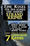 Sammelband 7 Krimis: Eine Kugel für den Kurier und andere Strand-Krimis (eBook, )
