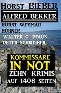 Kommissare in Not: Zehn Krimis auf 1408 Seiten (eBook, )