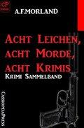 Acht Leichen, acht Morde, acht Krimis (eBook, )