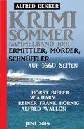 Krimi Sommer Sammelband 1001 - Ermittler, Mörder, Schnüffler auf 1660 Seiten, Juni 2019 (eBook, )