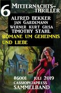 6 Mitternachts-Thriller Sammelband 6001 Juli 2019: Romane um Geheimnis und Liebe (eBook, )