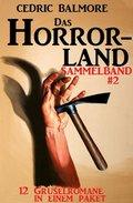 Das Horror-Land Sammelband 2: 12 Gruselromane in einem Paket (eBook, )