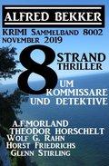 8 Strand Thriller um Kommissare und Detektive: Krimi Sammelband 8002 November 2019 (eBook, )