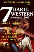 7 harte Western November 2019: Wildwest Sammelband 7011 (eBook, )