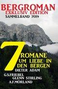 7 Heimat-Romane um Liebe  in den Bergen: Bergroman Sammelband 7019 (eBook, )