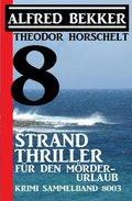8 Strand Thriller für den Mörderurlaub: Krimi Sammelband 8003 (eBook, )