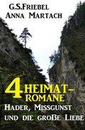 4 Heimat-Romane: Hader, Missgunst und die große Liebe (eBook, )