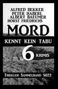6 Krimis: Mord kennt kein Tabu: Thriller Sammelband 5022 (eBook, )