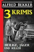 3 Krimis: Heilige, Jäger und Killer (eBook, )