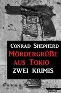 Mördergrüße aus Tokio: Zwei Krimis (eBook, )