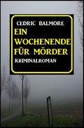 Ein Wochenende für Mörder: Kriminalroman (eBook, )